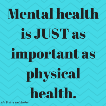 Mental health is JUST as important as physical health.